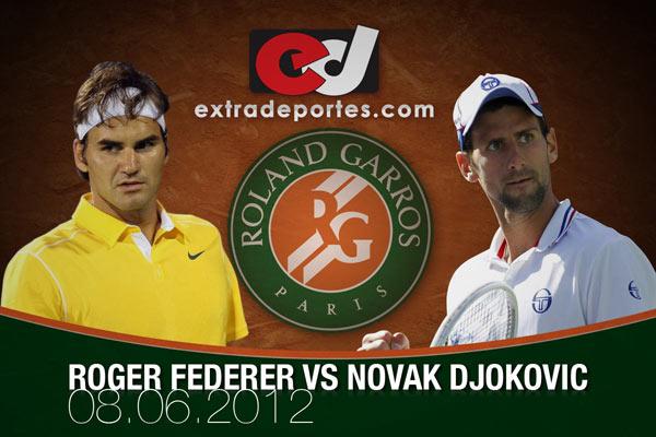 Federer vs Djokovic En Vivo Semifinal Roland Garros 2012